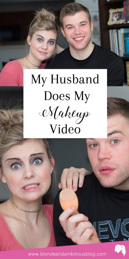 Husband Does My Makeup Video Tutorial
