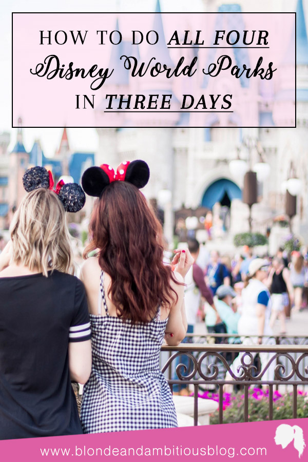 How To Do All Four Disney World Parks in 3 Days