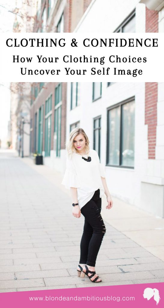 Clothing & Confidence: How Your Clothing Choices Uncover Your Self Image