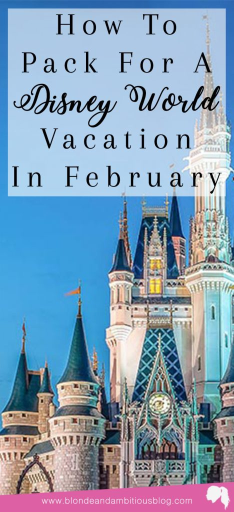What To Pack For Disney World In February