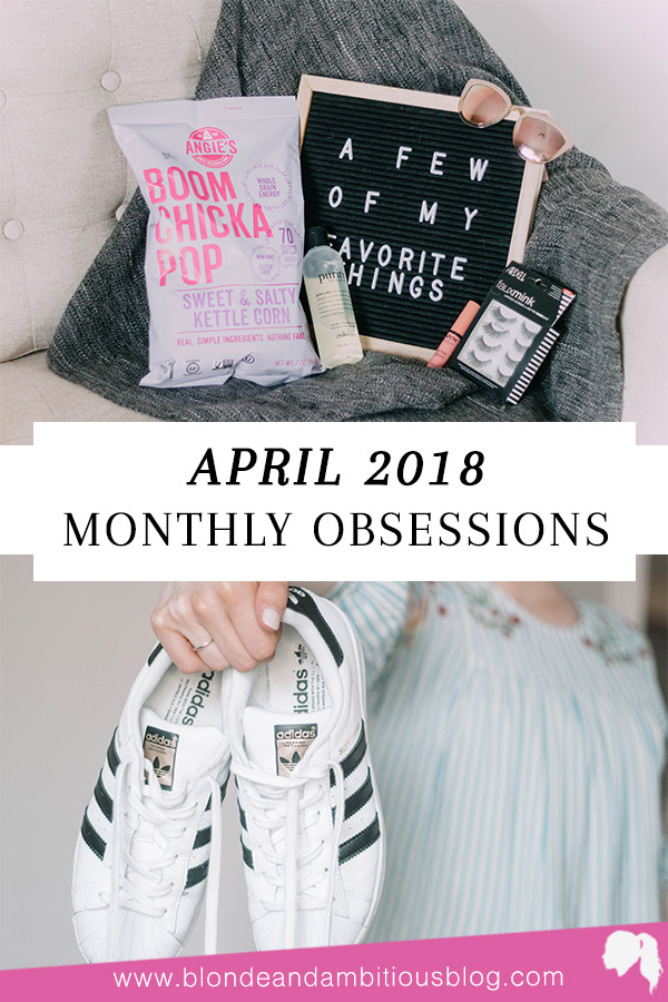 April 2018 Monthly Obsessions
