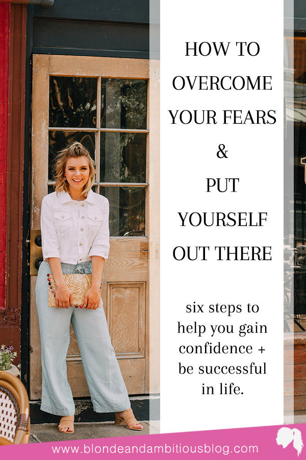 How To Overcome Your Fears and Put Yourself Out There