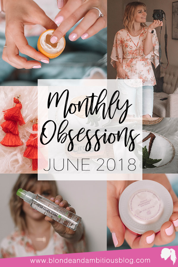 June 2018 Monthly Obsessions