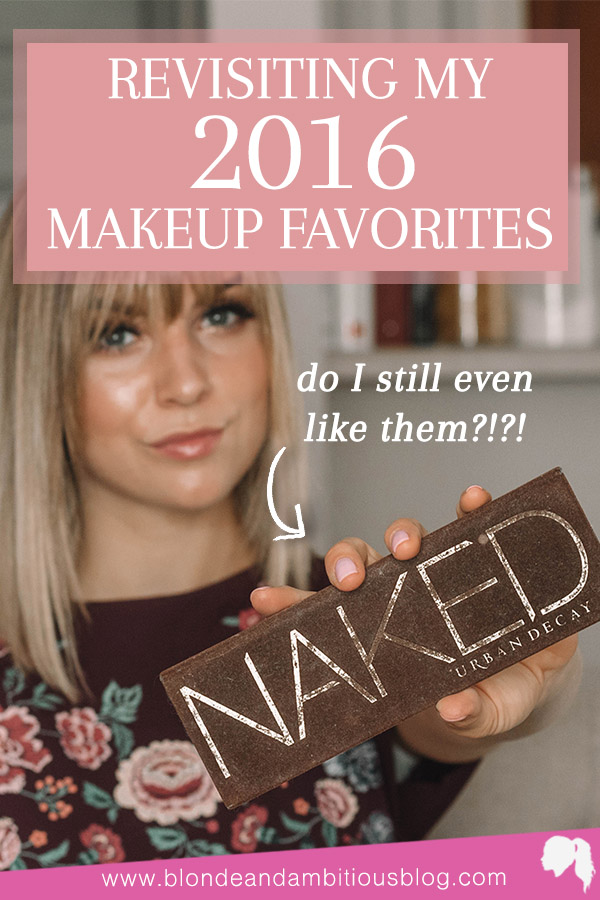 Revisiting My Old 2016 Makeup Favorites: DO I STILL LOVE THEM?