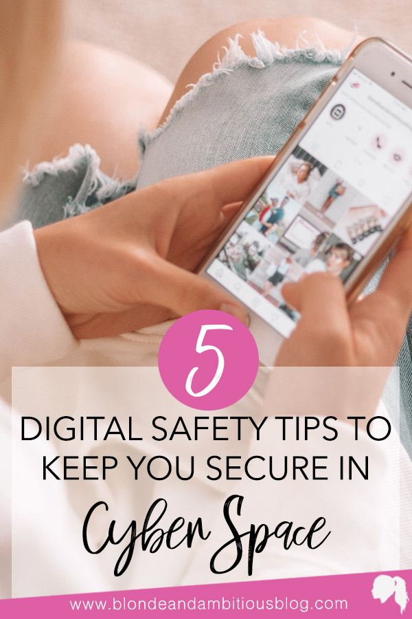 5 Digital Safety Tips To Keep You Secure In Cyber Space