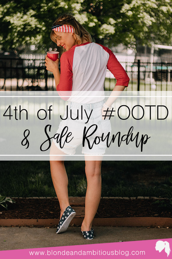 Fourth Of July #OOTD & Sale Roundup!