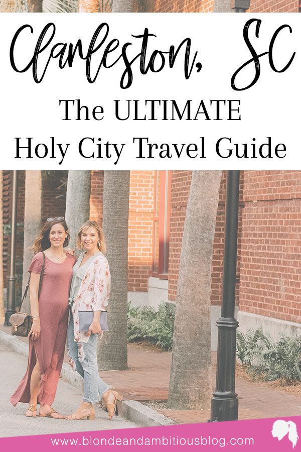 Charleston, SC: The ULTIMATE Holy City Travel Guide