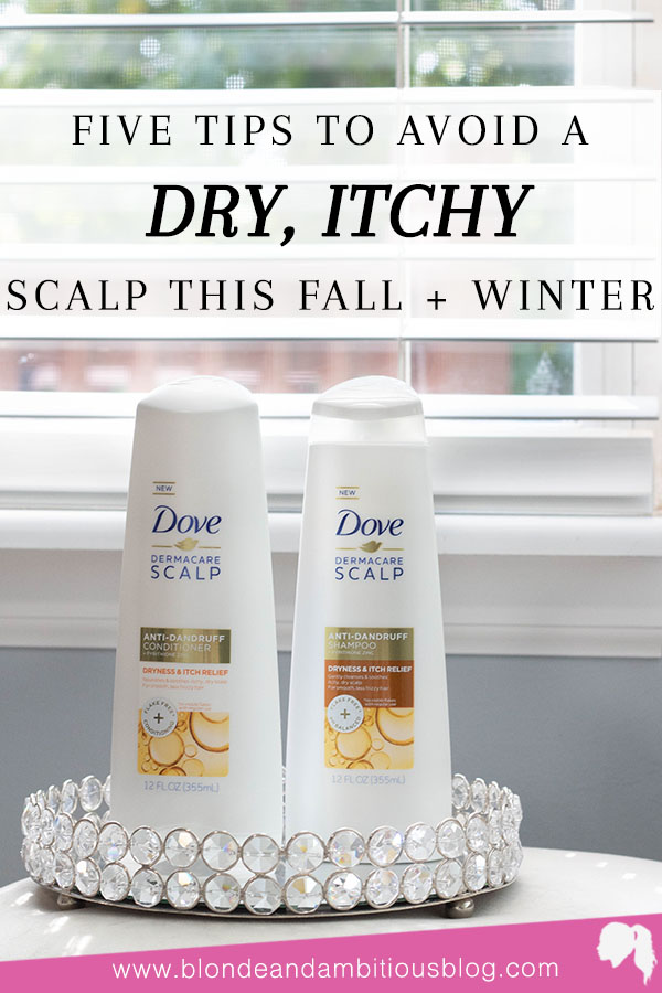 5 Tips To Avoid A DRY, ITCHY Scalp This Fall & Winter