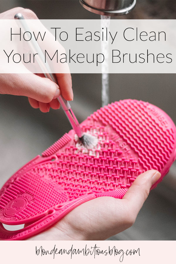 How To Easily Clean Your Makeup Brushes + WHY You Should Be Doing This Weekly