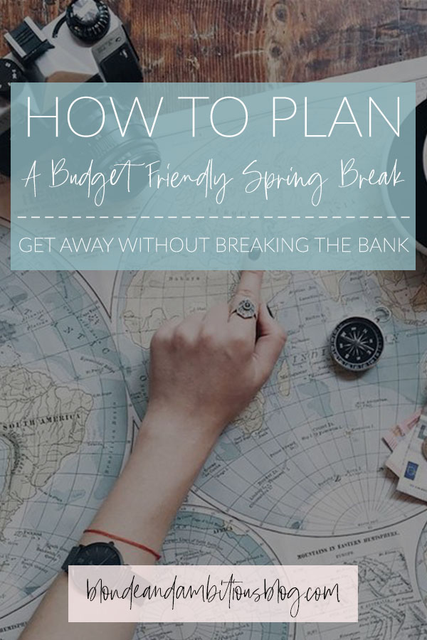 budget friendly spring break: hand pointing to a map with title text overlay
