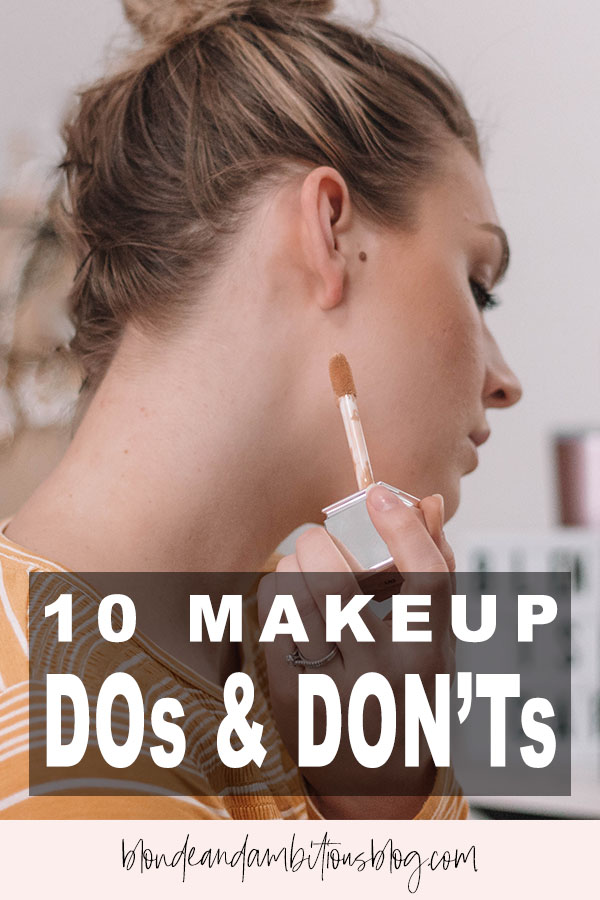10 DO'S & DON'TS of Doing Your Makeup